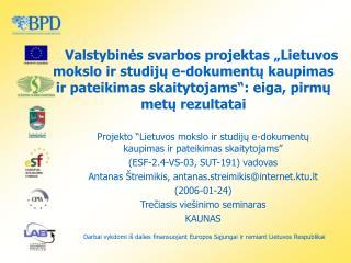 Projekto �Lietuvos mokslo ir studij? e-dokument? kaupimas ir pateikimas skaitytojams�