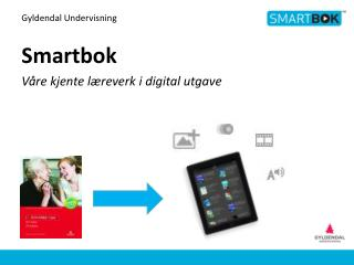 Gyldendal Undervisning Smartbok Våre kjente læreverk i digital utgave