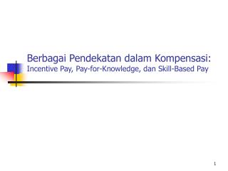 Berbagai Pendekatan dalam Kompensasi:  Incentive Pay, Pay-for-Knowledge, dan Skill-Based Pay