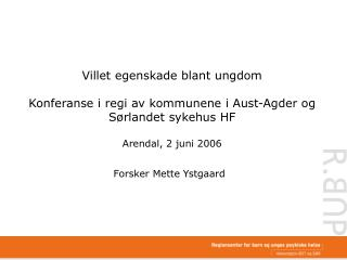 Forsker Mette Ystgaard