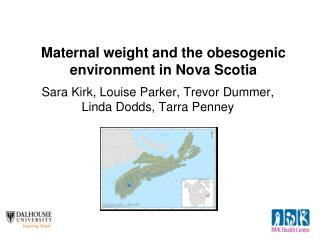 Maternal weight and the obesogenic environment in Nova Scotia