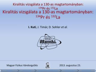 Kiralit á s vizsg á lata  a 130-as  magtartom á nyban :  134 Pr  és 132 La