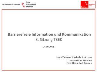 Barrierefreie Information und Kommunikation 3. Sitzung TEEK