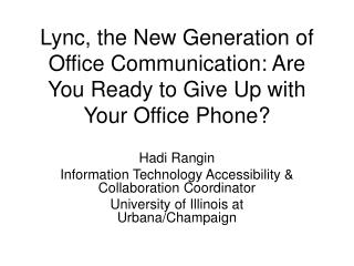 Hadi Rangin Information Technology Accessibility & Collaboration Coordinator