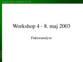 Workshop 4 - 8. maj 2003