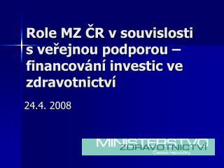Role MZ ČR v souvislosti s veřejnou podporou – financování investic ve zdravotnictví