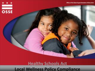 Healthy Schools  Act Local Wellness Policy Compliance