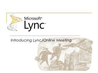 Introducing Lync/Online Meeting