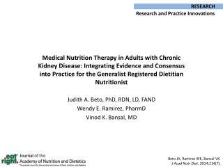 Judith  A. Beto, PhD, RDN,  LD, FAND Wendy  E. Ramirez,  PharmD Vinod  K. Bansal,  MD