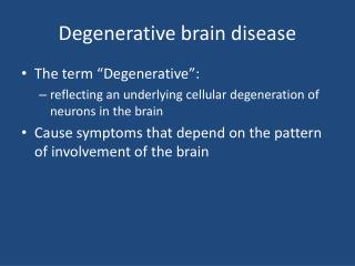 Degenerative brain disease