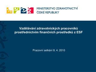 Vzdělávání zdravotnických pracovníků prostřednictvím finančních prostředků z ESF