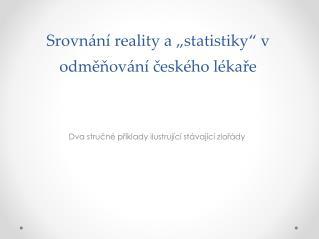 """Srovnání reality a """"statistiky"""" v odměňování českého lékaře"""