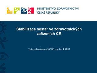 Stabilizace sester ve zdravotnických zařízeních ČR