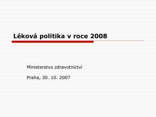 Léková politika v roce 2008