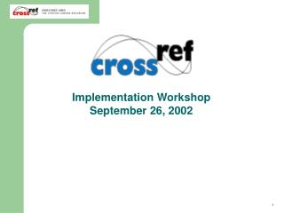 Implementation Workshop September 26, 2002