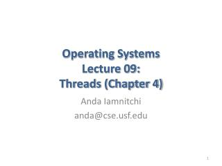 Operating Systems Lecture 09:  Threads (Chapter 4)