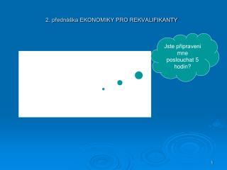 2. přednáška EKONOMIKY PRO REKVALIFIKANTY