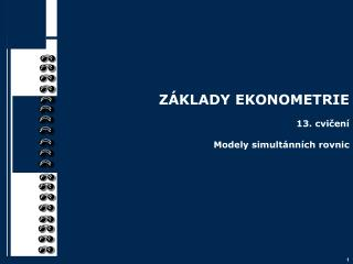 Z�KLADY EKONOMETRIE 13. cvi?en� Modely simult�nn�ch rovnic