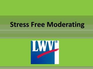 Stress Free Moderating