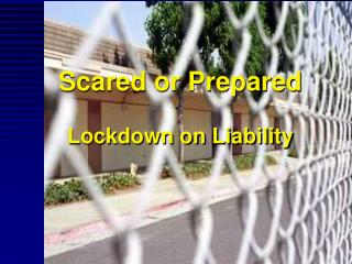 Scared or Prepared Lockdown on Liability