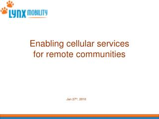 Enabling cellular services  for remote communities