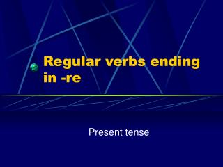 Regular verbs ending in -re
