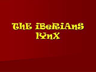 ThE iBeRiAnS lYnX