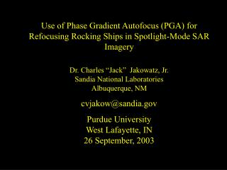 Use of Phase Gradient Autofocus (PGA) for Refocusing Rocking Ships in Spotlight-Mode SAR Imagery