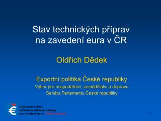 Stav technických příprav na zavedení eura v ČR