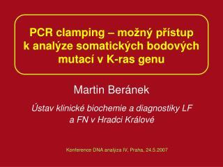 PCR clamping – možný přístup              k analýze somatických bodových mutací v K-ras genu