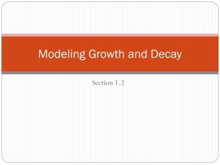 Modeling Growth and Decay