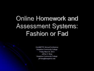 Online Homework and Assessment Systems: Fashion or Fad