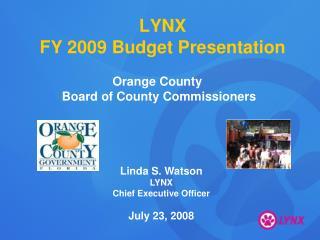 LYNX  FY 2009 Budget Presentation
