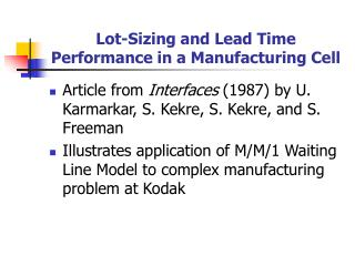 Lot-Sizing and Lead Time  Performance in a Manufacturing Cell