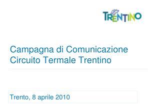 Campagna di Comunicazione Circuito Termale Trentino