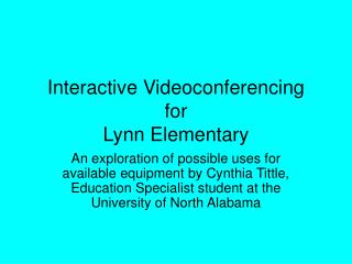 Interactive Videoconferencing  for  Lynn Elementary