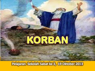 Pelajaran  Sekolah Sabat ke 3,  19 Oktober  201 3