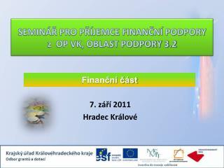 SEMINÁŘ PRO PŘÍJEMCE FINANČNÍ PODPORY   z  OP VK, OBLAST PODPORY 3.2