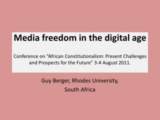 Guy Berger, Rhodes University,  South Africa