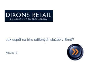 Jak uspět na trhu sdílených služeb  v  Brně ? Nov, 2013