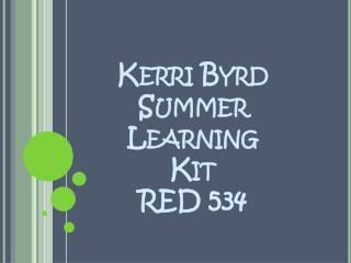 Kerri Byrd Summer  Learning  Kit RED 534