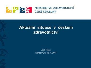 Aktuální  situace  v  českém  zdravotnictví