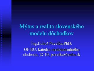 Mýtus a realita slovenského modelu dôchodkov