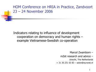HOM Conference on HRIA in Practice, Zandvoort 23 – 24 November 2006