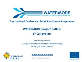 Transnational Conference: South East Europe Programme  WATERMODE project outline