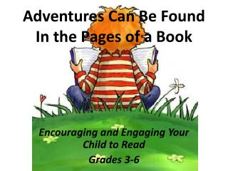 Adventures Can Be Found In the Pages of a Book