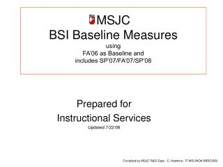 MSJC  BSI Baseline Measures using  FA�06 as Baseline and  includes SP�07/FA�07/SP�08