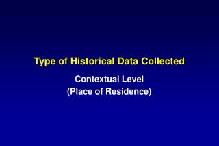 Type of Historical Data Collected