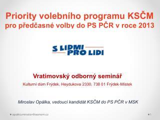 Priority volebního programu KSČM p ro předčasné volby do PS PČR v roce 2013