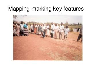Mapping-marking key features